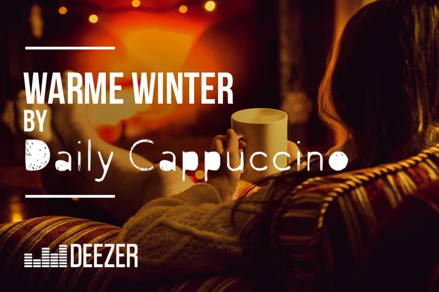 Warme Winter Playlist Deezer - Daily Cappuccino - Lifestyle Blog